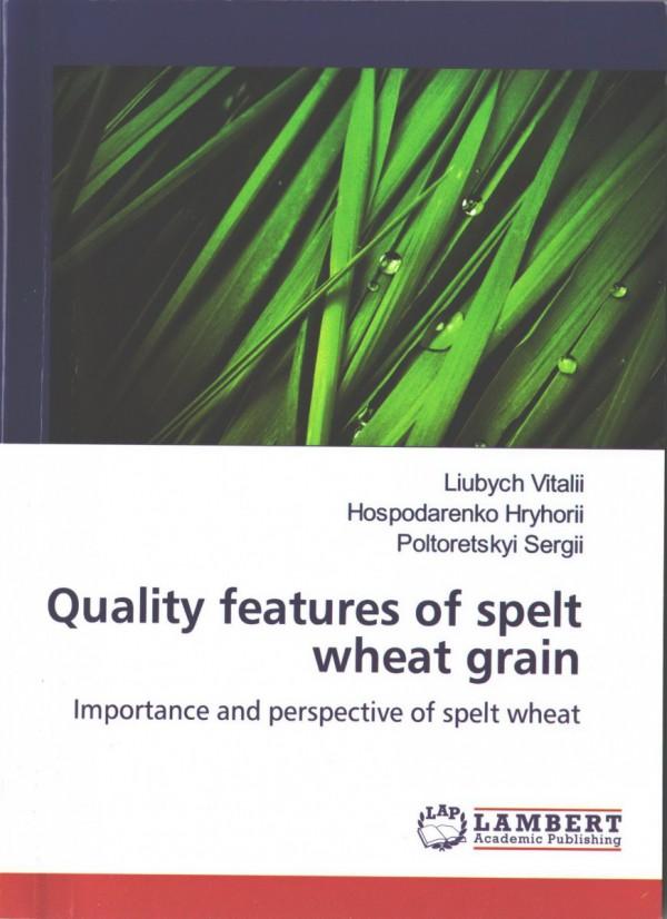 Quality features of spelt wheat grain / Liubych V. V., Hospodarenko H. M., Poltoretskyi S. P.